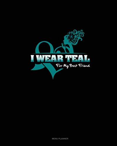 I Wear Teal For My Best Friend: Menu Planner