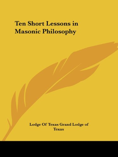 Ten Short Lessons in Masonic Philosophy