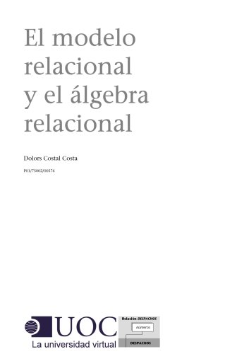 El modelo relacional y el álgebra relacional (Spanish Edition)
