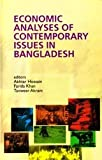 Economic Analysis of Contemporary Issues in Bangladesh, Md. Akhtar Hossain and Farida Khan, 9840517589