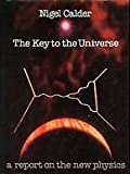 The Key to the Universe: A Report on the New Physics