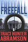 Freefall : A Novel, Abramson, Traci Hunter, 1598115103