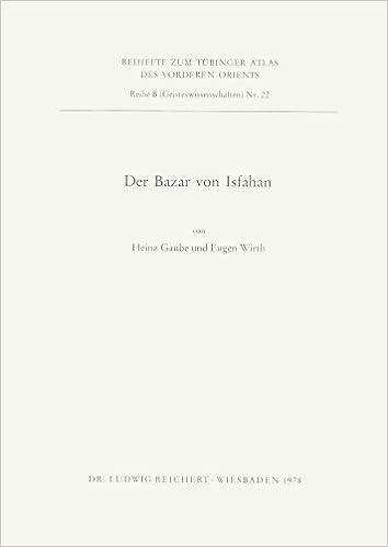 Der Bazar Von Isfahan (Tubinger Atlas Des Vorderen Orients (Tavo))