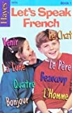 img - for Hayes Let's Speak French (Book 1) book / textbook / text book