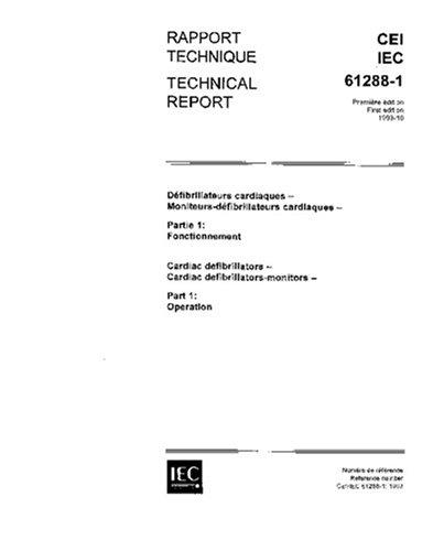 IEC/TR 61288-1 Ed. 1.0 b:1993, Cardiac defibrillators - Cardiac defibrillator-monitors - Part 1: Operation