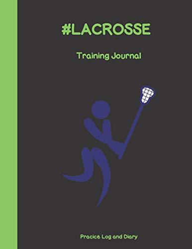 #LACROSSE Training Journal: Lacrosse Training Log And Diary por Lacrosse Journals