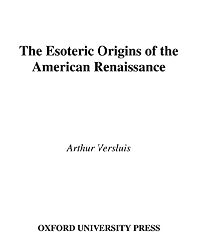 Links zum Herunterladen von Büchern The Esoteric Origins of the American Renaissance by Arthur Versluis auf Deutsch PDF DJVU