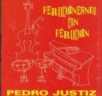 Peruchineando Con Peruchin -  Pedro Justiz, Audio CD