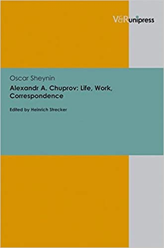 Alexandr A. Chuprov: Life, Work, Correspondence