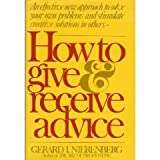 How to Give and Receive Advice, Gerard I. Nierenberg, 0671219669