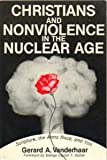 Christians and Nonviolence in the Nuclear Age, Gerard A. Vanderhaar, 0896221628