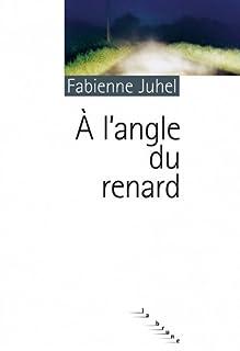 A l'angle du renard, Juhel, Fabienne
