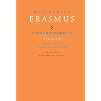 Spreekwoorden; Adagia (Verzameld werk van Desiderius Erasmus)