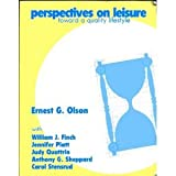 Perspectives on Leisure : Toward a Quality Lifestyle, Olson, Ernest G., 0787287342
