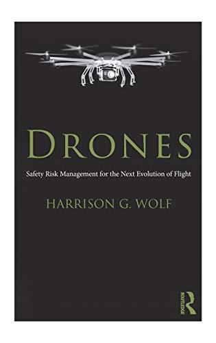 Drones: Safety Risk Management for the Next Evolution of Flight