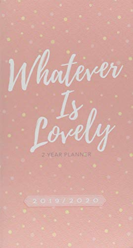 (Whatever Is Lovely 2019/2020 Planner: 2-Year Pocket Planner)