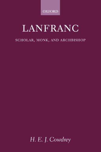 Lanfranc: Scholar, Monk, Archbishop Pdf