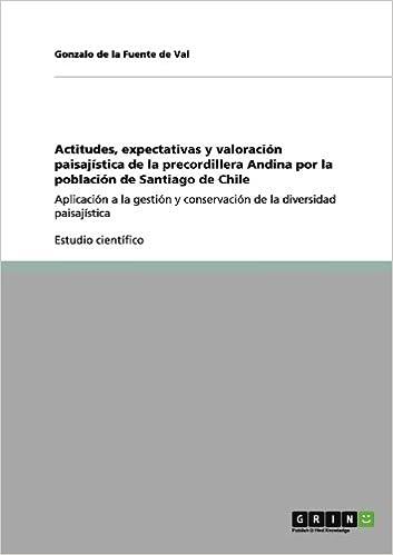 Book Actitudes, expectativas y valoración paisajística de la precordillera Andina por la población de Santiago de Chile