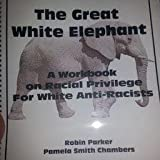The Great White Elephant 9780979640407