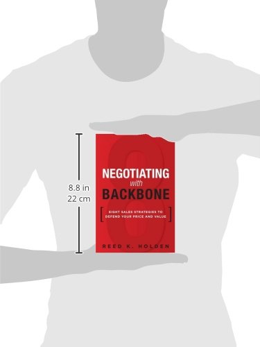 Negotiating with Backbone: Eight Sales Strategies to Defend Your Price and Value (paperback)