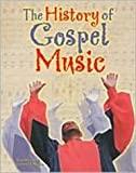 The History of Gospel Music, Rose Blue and Corinne J. Naden, 0791058182