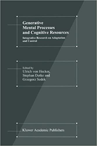 Generative Mental Processes and Cognitive Resources: Integrative Research on Adaptation and Control