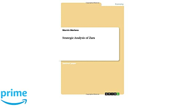 strategic analysis of zara marvin mertens  strategic analysis of zara marvin mertens 9783668000971 com books