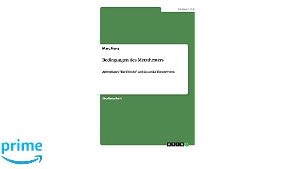 Bedingungen des Metatheaters: Aristophanes' Die Frösche und das antike Theaterwesen (German Edition)