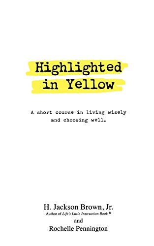 Highlighted in Yellow: A Short Course In Living Wisely And Choosing Well Paperback – April 29, 2001