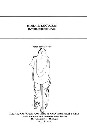 Hindi Structures: Intermediate Level, with Drills, Exercises, and Key (Michigan Papers On South And Southeast Asia)