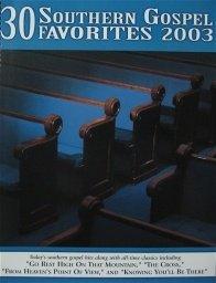 30 Southern Gospel Favorites 2003 [Songbook]