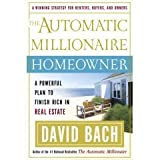 img - for The Automatic Millionaire Homeowner: A Powerful Plan to Finish Rich in Real Estate book / textbook / text book