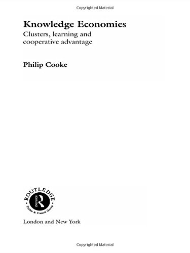 Knowledge Economies: Clusters, Learning and Cooperative Advantage (Routledge Studies in International Business and the W