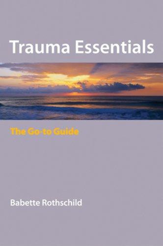 Trauma Essentials: The Go-To Guide (Go-To Guides for Mental Health)