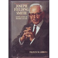 Joseph Fielding Smith: Gospel Scholar, Prophet of God (Joseph Smith President Of The United States)