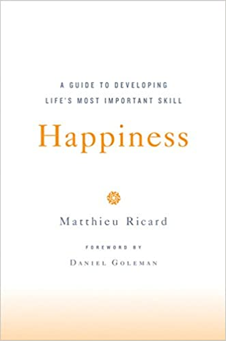 Happiness a guide to developing lifes most important skill happiness a guide to developing lifes most important skill kindle edition by matthieu ricard daniel goleman health fitness dieting kindle ebooks fandeluxe Gallery