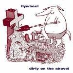 Flywheel-Dirty On The Shovel-CD-FLAC-1996-FATHEAD Download