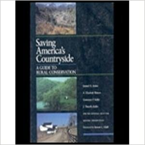 Saving Americas Countryside Guide to Rural Conservation