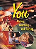 img - for You: Living, Learning, and Caring by Dunn-Strohecker Martha Tippett Deborah Tunstall (1999-12-01) Hardcover book / textbook / text book
