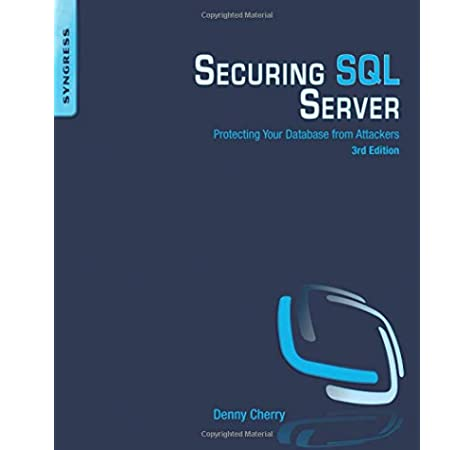 Securing SQL Server: Protecting Your Database from Attackers:  9780128012758: Computer Science Books @ Amazon.com