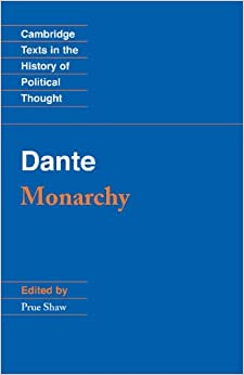 Dante: Monarchy (Cambridge Texts in the History of Political Thought)