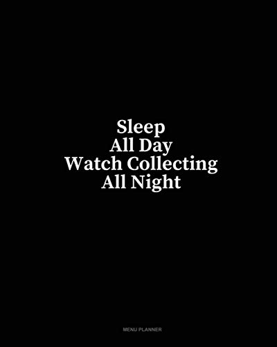Sleep All Day Watch Collecting All Night: Menu Planner
