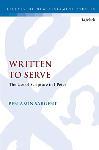 Written To Serve: The Use of Scripture in 1 Peter