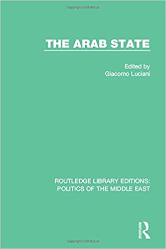 The Arab State (Routledge Library Editions: Politics of the Middle East)
