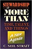 img - for Stewardship Is More Than Time, Talent And Things: A New Agenda book / textbook / text book
