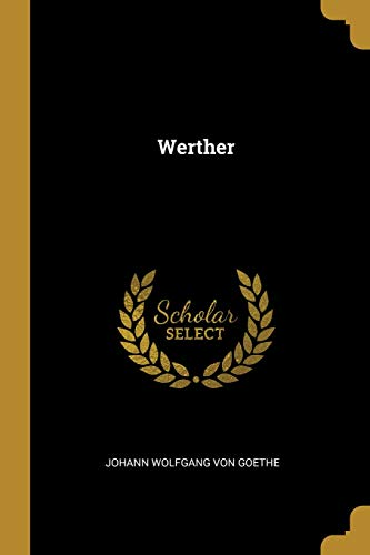 Werther  [Von Goethe, Johann Wolfgang] (Tapa Blanda)