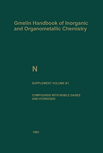 N Nitrogen: Compounds with Noble Gases and Hydrogen (Gmelin Handbook of Inorganic and Organometallic Chemistry - 8th edition) (Part 1)