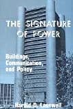 The Signature of Power : Buildings, Communications, and Policy, Lasswell, Harold D., 0878552898