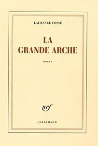 vignette de 'La Grande Arche (Laurence Cossé)'