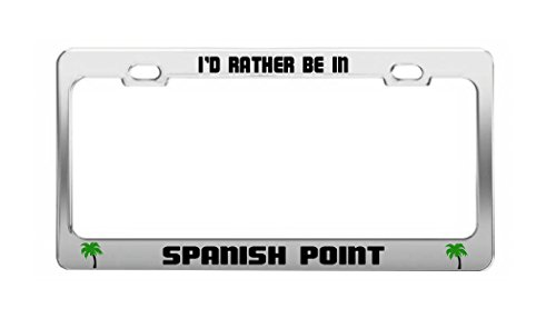 I'D RATHER BE IN SPANISH POINT Ireland Shore Coast Auto License Plate - Shore In Spanish